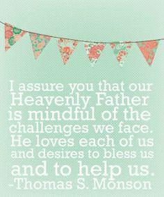 mormon, heavenly father quotes, presid monson, remember this, heaven father, inspir, thomas s monson quotes, challeng, president monson quotes