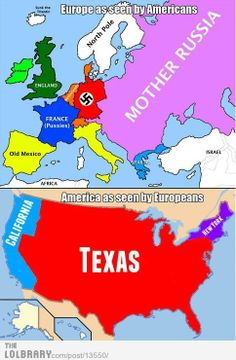 I laughed for about 10 mins! But seriously, from an American knowing every country in Europe, I can see my friends marking up a map like this...also according to this I live in Texas
