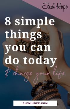 8 simple Tips For Creating Positive Change - Eleni Hope Self Confidence Tips, Confidence Building, Feeling Stuck, How Are You Feeling, Life Coach Quotes, Life Coaching Tools, Stress Relief Tips, Design Your Life, Life Challenges