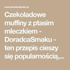 Czekoladowe muffiny z ptasim mleczkiem - DoradcaSmaku - ten przepis cieszy się popularnością, sprawdź. Math Equations