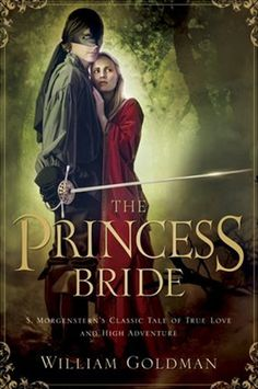 The Princess Bride. Most fav movie of all. Cant wait to see this one