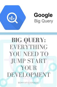 Big Query: Everything You Need to Jump Start Your Development Big Data, Content Marketing, Everything, Learning, Blog, Studying, Blogging, Teaching, Inbound Marketing