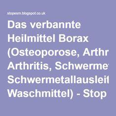 Das verbannte Heilmittel Borax (Osteoporose, Arthritis, Schwermetallausleitung, Waschmittel) - Stop ESM-Blog