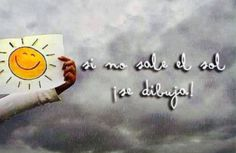 Si no sale el sol, se dibuja!