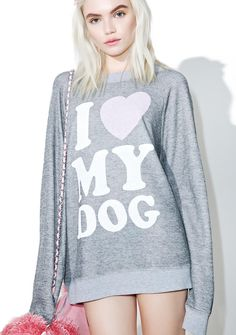 Wildfox Couture Must Love Dogs Sommer's Sweater ...if mine doesn't like yew, it's a no-go! This adorable sweater features a plush heather grey construction, slouchy 'N comfy fit, ribbed trim, and big lettering across the chest reading 'I Heart My Dog.'