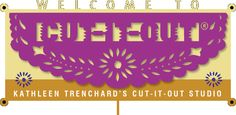 Welcome to Cut-it-Out, Kathleen Trenchard's Online Papel Picado Studio Store