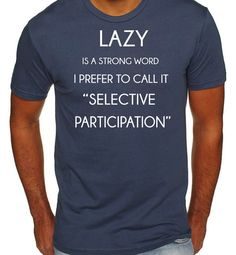 Lazy is a Strong Word Funny T Shirts for Men Funny par threadedtees