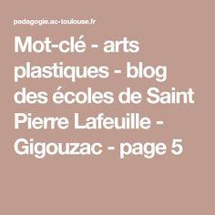 Mot-clé - arts plastiques - blog des écoles de Saint Pierre Lafeuille - Gigouzac - page 5