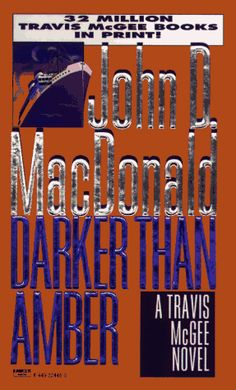Darker Than Amber -The First Travis McGee Mystery I read -by John D. MacDonald. After this I read them all in order. More than once.