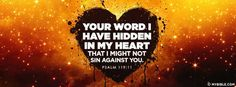 Psalm 119:11 NKJV - Hide God's Word In Your Heart. - Facebook Cover Photo
