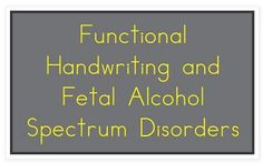 Handwriting and Fetal Alcohol Spectrum Disorders - Pinned by @PediaStaff – Please Visit ht.ly/63sNt for all our pediatric therapy pins