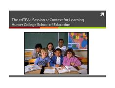 edTPA Online Module 4. Context for Learning by lhbaecher via slideshare