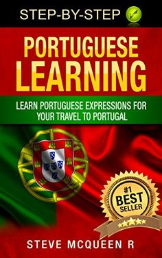 Portuguese learning : Learn portuguese expressions for your travel to portugal (portuguese language by Steve Mcqueen Book 1):   h2Learn to Speak Portuguese in just a Week!/h2br /br /Today only, get this Amazon bestseller for just $0.99. Regularly priced at $5.99. Read on your PC, Mac, smart phone, tablet or Kindle device./bbr /br /h2Now Including a Bonus Section right after the Conclusion! Grab Your Copy Today! /h2br /br /strongHaven't you always wanted to…/strongbr /ulbr /liemKnow the...