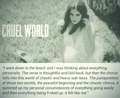 Lana Del Rey describing her favorite Ultraviolence song #Cruel_World #LDR #quote