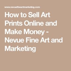 How to sell a 10000 painting online online marketing for how to sell art prints online and make money nevue fine art and marketing publicscrutiny Image collections