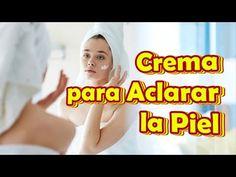 Como hacer una Crema para Aclarar la Piel o Remedios Caseros para Blanquear la Piel - YouTube