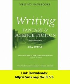 Writing Fantasy  Science Fiction (Writing Hand) (9780713672442) Lisa Tuttle , ISBN-10: 0713672447  , ISBN-13: 978-0713672442 ,  , tutorials , pdf , ebook , torrent , downloads , rapidshare , filesonic , hotfile , megaupload , fileserve