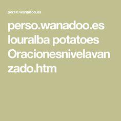 perso.wanadoo.es louralba potatoes Oracionesnivelavanzado.htm