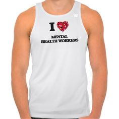 I love Mental Health Workers Tshirts Tank Tops