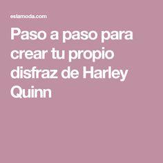 Paso a paso para crear tu propio disfraz de Harley Quinn