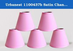 Urbanest 1100437b Satin Chandelier Mini Lamp Shade 6-inch, Hardback, Clip On, Pink(set of 5). Urbanest handmade 6-Inch Satin chandelier shades add soft glow to your home. You can use them for your chandeliers, wall sconces or small accent lamps. The contemporary hardback shades bring modern and wimsical life style to any room setting.