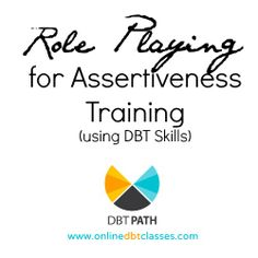 Role Playing for Assertiveness Training Dbt Workbook, Group Therapy Activities, Mental Health Illnesses, Assertiveness, Bpd, Health Education, Social Work, Counseling, Leadership