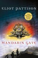 A new book by Edgar Award winner Eliot Pattison. The Mandarin Gate.
