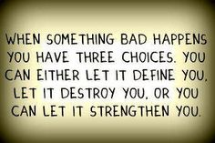 When something bad happens - choose for yourself what happens next...