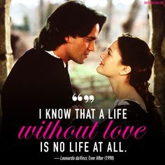 """A life without love is no life at all."""
