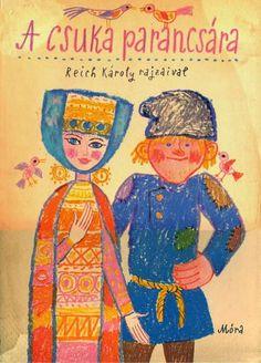 A csuka parancsára - mesekönyv - Reich Károly rajzaival