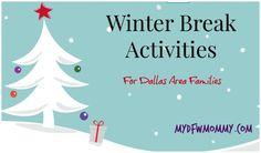 Winter Break Activities for Dallas Area Families