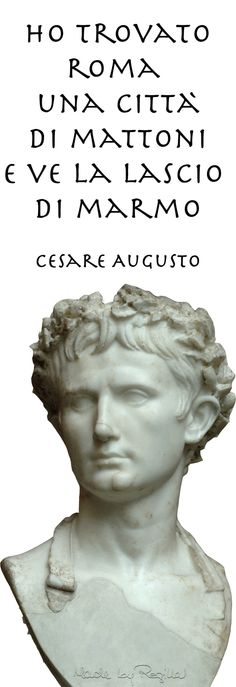 """~""""I found Rome a city of bricks and left it a city of marble""""........ Cesare Augusto Quote   Regilla   House of Beccaria"""