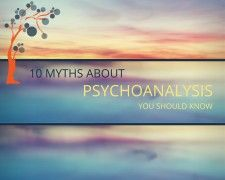 """Myth 1: Psychoanalysis is all about sex. This is probably the most common myth about psychoanalysis, probably stemming from Freud's Three Essays on the Theory of Sexuality, where he addressed the question of infantile sexuality, sexual """"perversions""""..."""