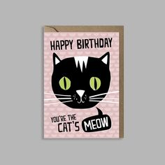 You're the cat's meow birthday card