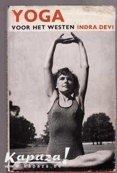 Yoga voor het westen, Indra Devi, Gezondheid, dieet en voeding, Gent   Kapaza.be