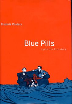 Blue Pills by Frederik #Peeters - Overall, Blue Pills is a charming book, well-crafted and filled with interesting thoughts on a topic that most people try to avoid. If you're looking for something as profound as Epileptic or Persepolis you may be disappointed, but if you're willing to engage Blue Pills on its own terms you'll be pleasantly charmed.