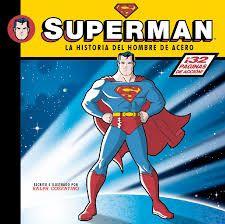"""""""Superman. La Historia del Hombre de Acero"""", publicado originariamente como """"Superman: The Story of the Man of Steel"""", donde el artista Ralph Cosentino vuelve a ofrecer, como ya hizo con Batman y próximamente hará con Wonder Woman, un repaso a la historia del personaje. $300.00"""