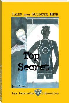 Julie  Steimle: Tales From Gulinger High: Tale Twenty-Five