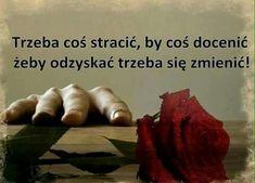 Self Development, Life Hacks, Poems, Wisdom, Quotes, Aga, Polish Sayings, Quotations, Poetry