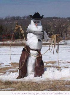 Cowboy snowman - ha!