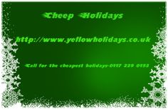 http://www.yellowholidays.co.uk/ cheep holidays