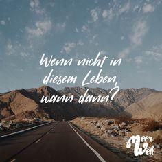 Visual Statements®️ Wenn nicht in diesem Leben, wann dann? Sprüche / Zitate / Quotes / Meerweh / reisen / Fernweh / Wanderlust / Abenteuer / Strand / fliegen / Roadtrip