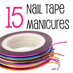 15 Nail Tape Manicures..how you make crazy designs. This whole site is awesome!!