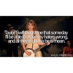Taylor Swift thought me...