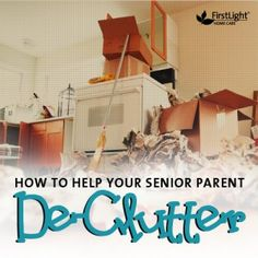 How To Help Your Senior Parent De-Clutter #seniors #caregiver #boomers