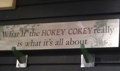 What if the Hokey Cokey really is what it's all about?
