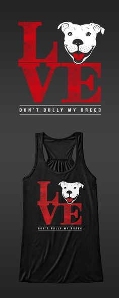 Limited Edition Pit Bull Love bella flowy tank top. Get it here: http://Euphorictees.com/love-pitbulls