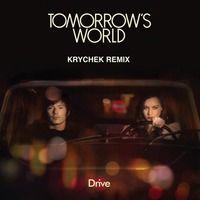 Tomorrow's World - Drive (Krychek Remix) by KRYCHEK on SoundCloud