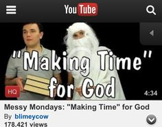 Making time for God Blimey Cow. My favorite video of them on YouTube!!!!