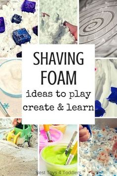 Best Toys 4 Toddlers - 33 ideas to play, learn and create with inexpensive material - shaving foam! Perfect for kids who love messy play!